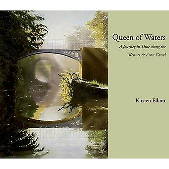 Queen of Waters - A Journey in Time Along the Kennet and Avon Canal by