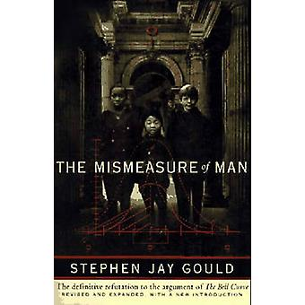 Mismeasure of Man by S J Gould