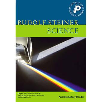Science an Introductory Reader An Introductory Reader par Rudolf Steiner et traduit par M Barton