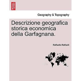 Descrizione geografica storica economica della Garfagnana. by Raffaelli & Raffaello