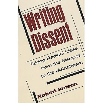 Writing Dissent by Robert Jensen