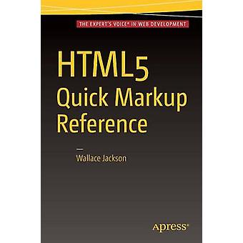 HTML5 Quick Markup Reference by Jackson & Wallace