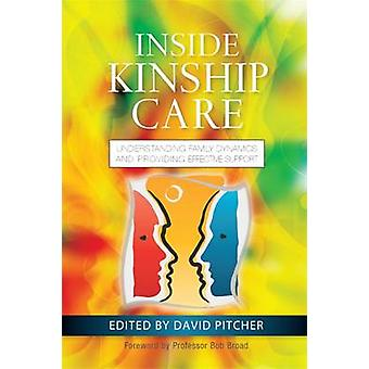 Inside Kinship Care by Foreword by Bob Broad & Edited by David Pitcher & Contributions by Sadie Young & Contributions by Don Operario & Contributions by Andrew Turnell & Contributions by James Gleeson & Contributions by Luc