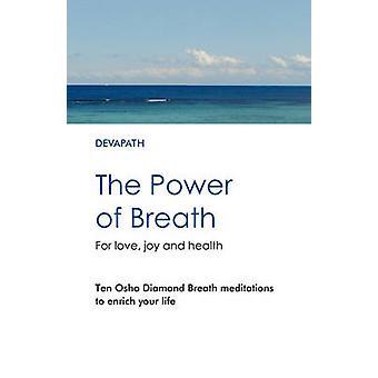 The Power of Breath by Devapath
