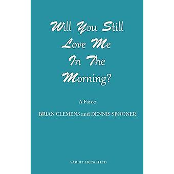 Will You Still Love Me in the Morning by Clemens & Brian