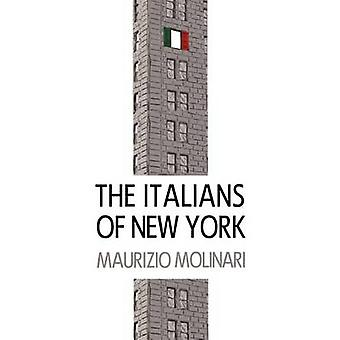 The Italians of New York by Molinari & Maurizio