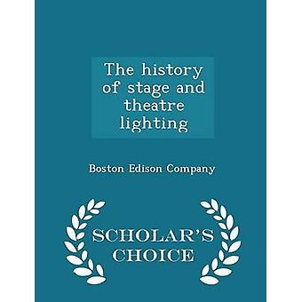 The history of stage and theatre lighting  Scholars Choice Edition by Boston Edison Company