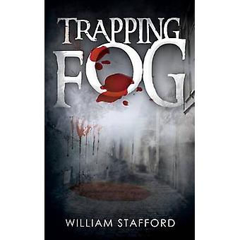 Trapping Fog by Stafford & William