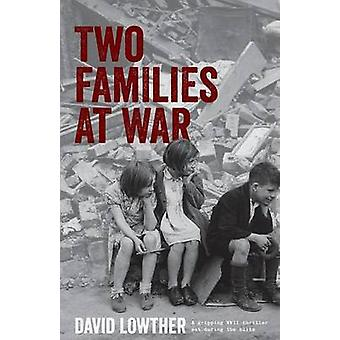 Two Families at War by Lowther & David