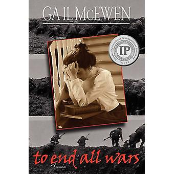 To End All Wars by McEwen & Gail