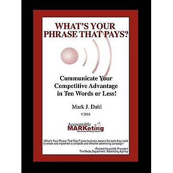Whats Your Phrase That Pays by Dahl & Mark J