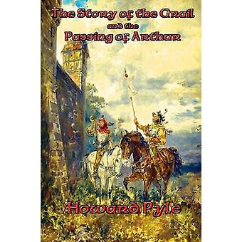 The Story of the Grail and the Passing of Arthur by Pyle & Howard