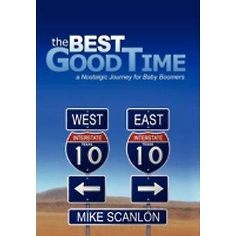 The Best Good Time by Scanlon & Mike