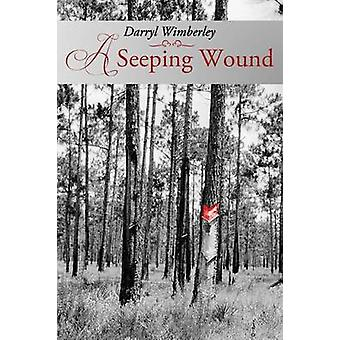 A Seeping Wound by Wimberley & Darryl