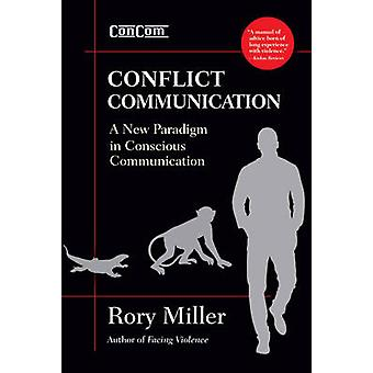Conflict Communication ConCom by Miller & Rory