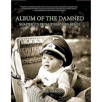 Album of the Damned - Snapshots from the Third Reich by Paul Garson -
