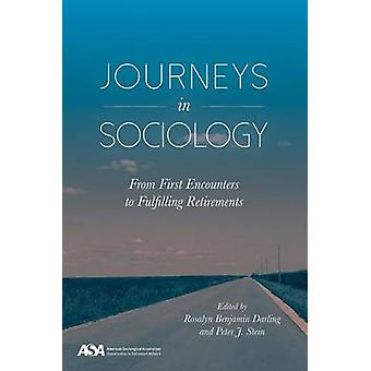 Journeys in Sociology - From First Encounters to Fulfilling Retirement