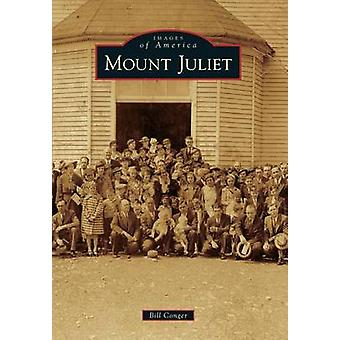 Mount Juliet by Bill Conger - 9781467110556 Book