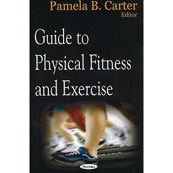 Opas fyysinen kunto ja liikunta Pamela B. Carter - 97815945
