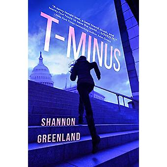 T-Minus by Shannon Greenland - 9781640636644 Book