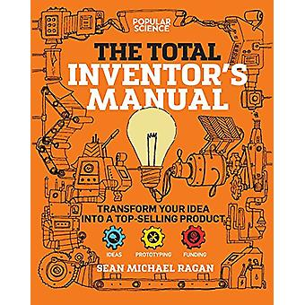 Total Inventor's Manual - Transform Your Idea into a Top-Selling Produ