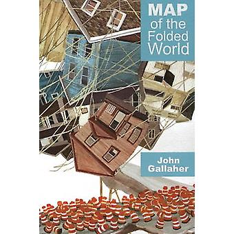 Map of the Folded World by John Gallaher - 9781931968621 Book