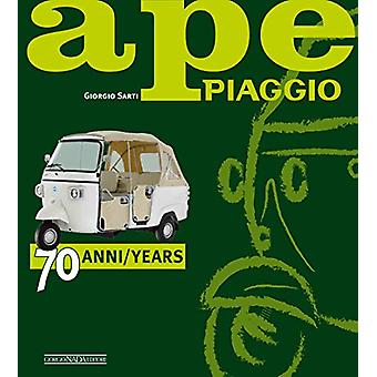 Ape Piaggio - 70 Years by Giorgio Sarti - 9788879116985 Book