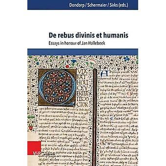 De rebus divinis et humanis - Essays in honour of Jan Hallebeek by Mar