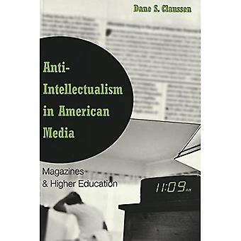 Anti-Intellectualism in American Media: Magazines & Higher Education (Higher ed, V. 11)