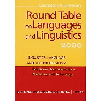 Georgetown University Round Table on Languages and Linguistics 2000 Linguistics, Language, a...