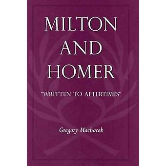 """Milton and Homer - """"Written to Aftertimes"""" by Gregory Machac"""
