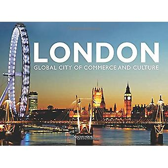 London - Global City of Commerce and Culture by Alastair Horne - 97817