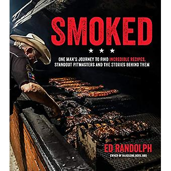 Smoked - One Man's Journey to Find Incredible Recipes - Standout Pitma