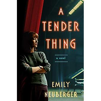 A Tender Thing by Emily Neuberger - 9780593084878 Book
