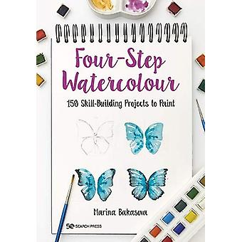Four-Step Watercolour - 150 Skill-Building Projects to Paint by Marina