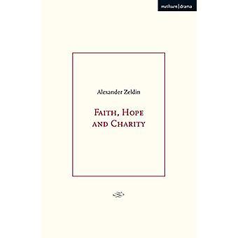 Faith - Hope and Charity by Alexander Zeldin - 9781350154612 Book