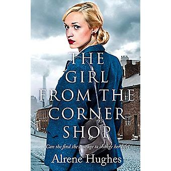 The Girl from the Corner Shop by Alrene Hughes - 9781788544009 Book