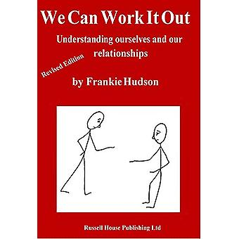 We Can Work It Out - Revised Edition - Understanding ourselves and our