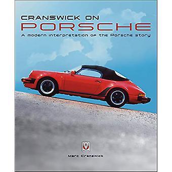 Cranswick op Porsche - Een moderne interpretatie van het Porsche verhaal door