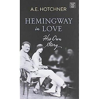 Hemingway in Love: His Own Story (Platinum Nonfiction)