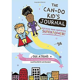 The Can-Do Kid's Journal - Discover Your Confidence Superpower! by Sue