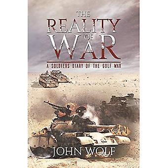 La realidad de la guerra - Un Soldier's Diario de la Guerra del Golfo
