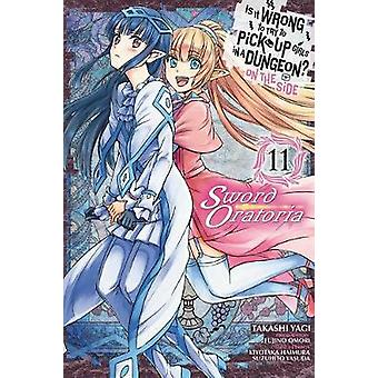 Is It Wrong to Try to Pick Up Girls in a Dungeon On the Side Sword Oratoria Vol 11