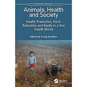 Animals Health and Society by Edited by Craig Stephen