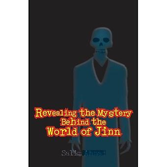 Revealing the Mystery Behind the World of Jinn