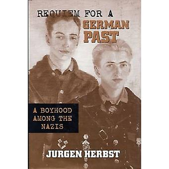 Requiem for a German Past - A Boyhood Among the Nazis - 9780299164140