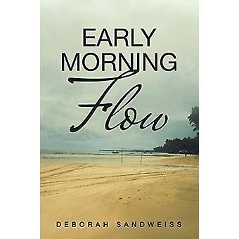 Early Morning Flow by Deborah Sandweiss - 9781483410470 Book