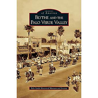 Blythe and the Palo Verde Valley by Palo Verde Historical Museum and