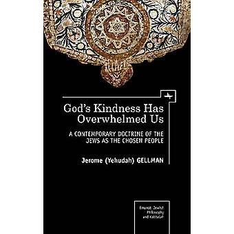 God's Kindness has Overwhelmed Us - A Contemporary Doctrine of the Jew