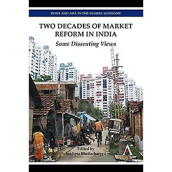 Two Decades of Market Reform in India - Some Dissenting Views by Sudip